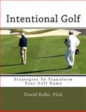 Intentional Golf, David Balbi, 1493709992