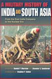A Military History of India and South Asia : From the East India Company to the Nuclear Era, Chandar S. Sundaram, 025321999X
