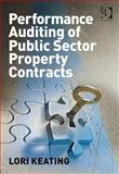 Auditing Public Private Property Contracts, Keating, Lori, 0566089998
