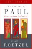 The Letters of Paul, Sixth Edition : Conversations in Context, Roetzel, Calvin, 0664239994