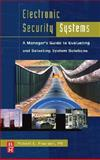 Electronic Security Systems : A Manager's Guide to Evaluating and Selecting System Solutions, Pearson, Robert L., 0750679999