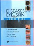 Diseases of the Eye and Skin : A Color Atlas, Ostler, H. Bruce and Hoke, Axel W., 0781749999