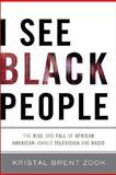I See Black People, Kristal Brent Zook, 156025999X