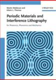 Periodic Materials and Interference Lithography : For Photonics, Phononics and Mechanics, Maldovan, Martin and Thomas, Edwin L., 3527319999