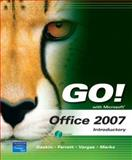Go! with Microsoft Office 2007 Introductory, Gaskin, Shelley and Marks, Suzanne, 0131679996