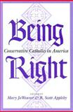 Being Right : Conservative Catholics in America, , 0253209994