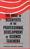 The Role of Scientists in the Professional Development of Science Teachers, National Research Council Staff, 0309049997