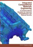 Integrated Computational Materials Engineering : A Transformational Discipline for Improved Competitiveness and National Security, Committee on Integrated Computational Materials Engineering and National Research Council, 0309119995