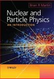 Nuclear and Particle Physics : An Introduction, Martin, Brian, 0470019999