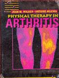 Physical Therapy in Arthritis, Walker, Joan M. and Helewa, Antoine, 0721649998