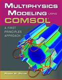 Multiphysics Modeling Using COMSOL®, Roger W. Pryor, 0763779997