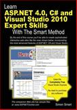 Learn ASP. NET 4. 0, C# and Visual Studio 2010 Expert Skills with the Smart Method, Simon Smart, 0955459990