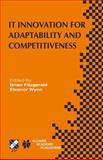 IT Innovation for Adaptability and Competitiveness : IFIP TC8/WG8.6 Seventh Working Conference on IT Innovation for Adaptability and Competitiveness, May 30-June 2, 2004 2004, Leixlip, Ireland, , 1402079990