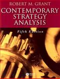 Contemporary Strategy Analysis : Concepts, Techniques, Applications, Grant, Robert M., 1405119993