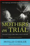 Mothers on Trial, Phyllis Chesler, 1556529996
