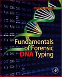 Fundamentals of Forensic DNA Typing, Butler, John M., 0123749999