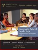 Successful School Leadership : Planning, Politics, Performance, and Power, Guthrie, James W. and Springer, Matthew G., 020546999X