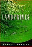 Landprints : Reflections on Place and Landscape, Seddon, George, 052165999X