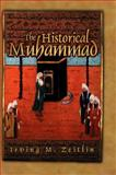 The Historical Muhammad, Zeitlin, Irving M., 0745639992