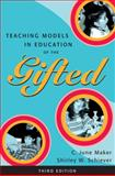 Teaching Models in Education of the Gifted, Maker, C. June and Shiever, Shirley W., 0890799997