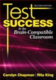 Test Success in the Brain-Compatible Classroom, King, Rita S. and Chapman, Carolyn, 1412969999