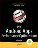 Pro Android Apps Performance Optimization, Hervé Guihot, 1430239999