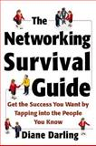 The Networking Survival Guide : Get the Success You Want by Tapping into the People You Know, Darling, Diane, 0071409998