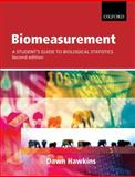Biomeasurement : A Student's Guide to Biological Statistics, Hawkins, Dawn, 0199219990