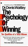 Psychology of Winning, Denis E. Waitley and Denis Waitley, 0425099997