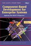 Component-Based Development for Enterprise Systems : Applying the SELECT Perspective, Allen, Paul and Frost, Stuart, 0521649994