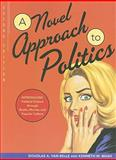 A Novel Approach to Politics: Introducing Political Science Through Books, Movies, and Popular Culture, 2nd Edition, Belle, Douglas A. Van and Mash, Kenneth M., 0872899993