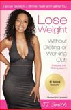 Lose Weight Without Dieting or Working Out, J. J. Smith, 1476799997