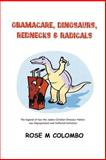 Obamacare, Dinosaurs, Red Necks, and Radicals, Rose M. Colombo, 1479769991