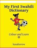 My First Swahili Dictionary, kasahorow, 1481199994