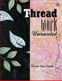 Threadwork Unraveled, Sarah Ann Milner Smith, 1574329995