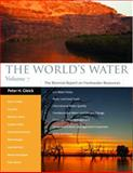 The World's Water : The Biennial Report on Freshwater Resources, Gleick, Peter H. and Allen, Lucy, 1597269999
