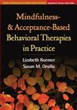Mindfulness- and Acceptance-Based Behavioral Therapies in Practice 1st Edition
