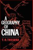 A Geography of China, Tregear, T. R. and Tregear, T., 0202309991