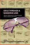 Exile Through a Gendered Lens : Women's Displacement in Recent European History, Literature, and Cinema, , 0230339999