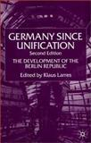 Germany since Unification, Second Edition : The Development of the Berlin Republic, Larres, Klaus, 0333919998