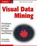 Visual Data Mining : Techniques and Tools for Data Visualization and Mining, Soukup, Tom and Davidson, Ian, 0471149993