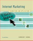 Internet Marketing : Foundations and Applications, Siegel, Carolyn F., 0618519998