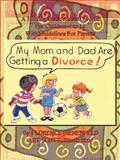 My Mom and Dad Are Getting a Divorce, Florence Bienenfeld, 1403349991