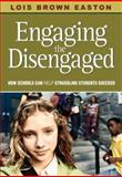 Engaging the Disengaged : How Schools Can Help Struggling Students Succeed, , 1412949998