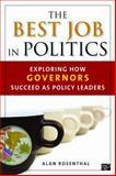 The Best Job in Politics, Alan Rosenthal, 1452239991