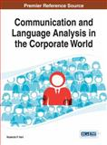Communication and Language Analysis in the Corporate World, Roderick P. Hart, 1466649992