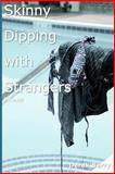 Skinny Dipping with Strangers, Derek Berry, 149375999X