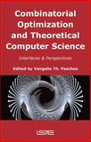 Combinatorial Optimization and Theoretical Computer Science : Interfaces and Perspectives, Paschos, Vangelis, 1905209991