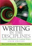 Writing in the Disciplines : A Reader for Writers, Kennedy, Mary Lynch and Kennedy, William J., 0132319993