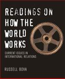 Readings on How the World Works : Current Issues in International Relations, Bova, Russell, 032140999X